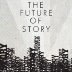 The Future of Story – Chicago (8-Aug-12)