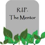 The Mentor Dies… Oh No!